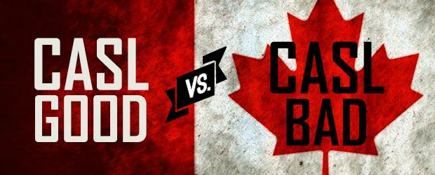 CASL: Good vs. Bad