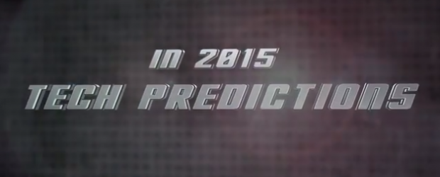 In 2015: Tech Predictions
