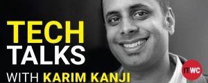 Tech Talks with Karim Kanji