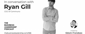 Ryan Gill The Business Leadership podcast