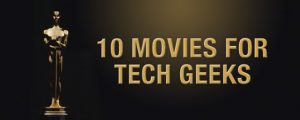 10 movies for tech geeks